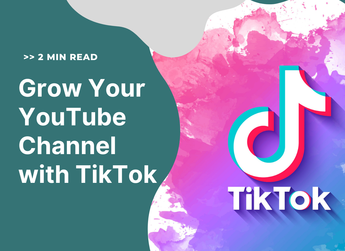 Grow Your YouTube Channel With TikTok